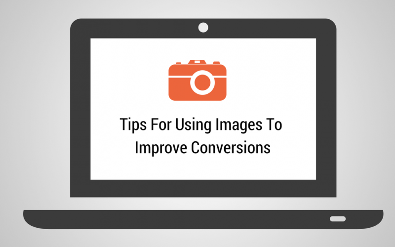 3 Tips for Using Images to Improve Conversions